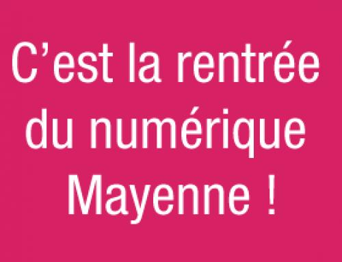 C'est la rentrée du numérique en Mayenne !